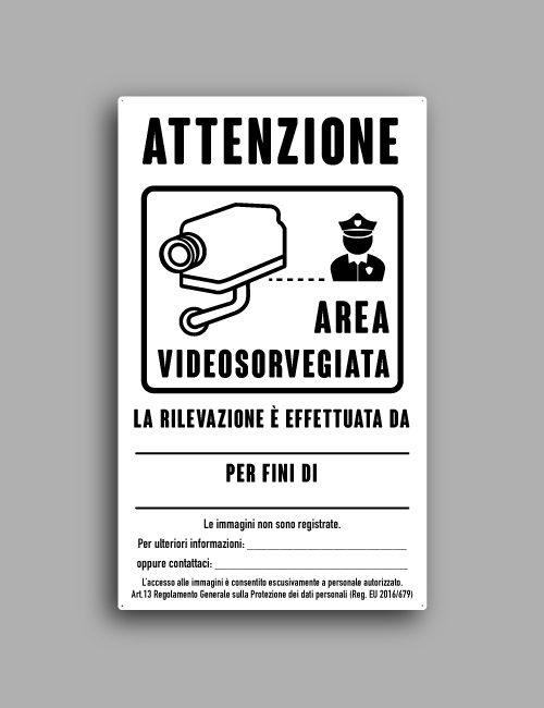 Cartello videosorveglianza. Telecamera collegata alle forze dell'ordine