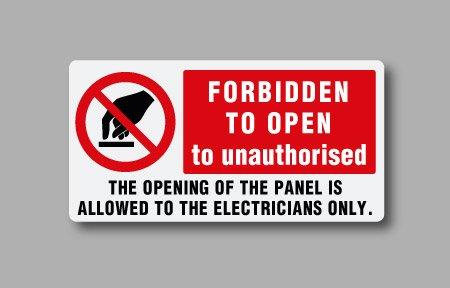 Etichette di divieto per impianti elettrici con testo in inglese. Forbidden to open to unauthorised