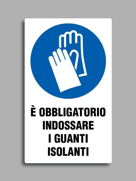 """Cartello con simbolo ISO 7010 M009 e testo """"è obbligatorio indossare i guanti isolanti"""""""